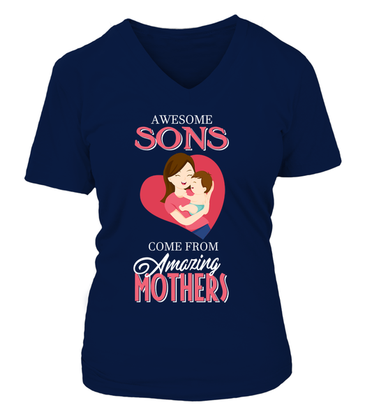 Awesome Sons Come From Amazing Mothers