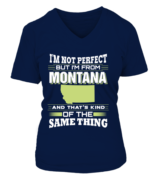 I'M Not Perfect But I'M From Montana