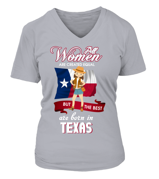 All Women Are Created Equal But The Best Are Born In Texas Shirt - Giggle Rich - 33