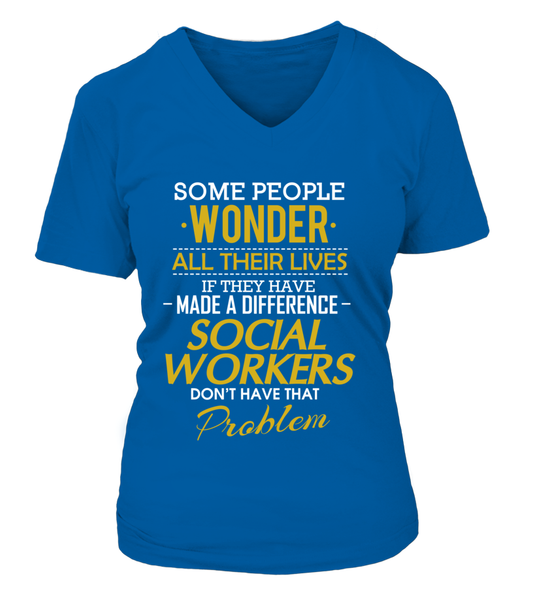 Social Workers Don't Have That Problem. Shirt - Giggle Rich - 17