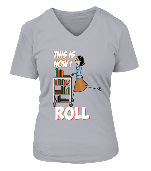 This Is How I Roll Shirt - Giggle Rich - 16