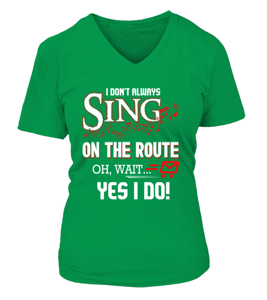 I don't Sing On The Route, OH, Wait.. Yes I Do! Shirt - Giggle Rich - 13