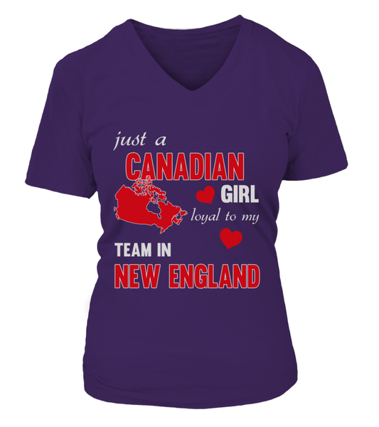 Just A Canadian Girl Loyal To My Team In New England