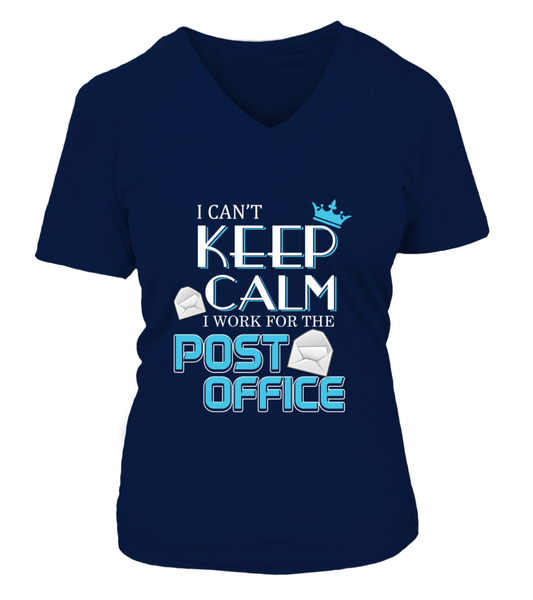I Can't Keep Calm I Work For The Post Office
