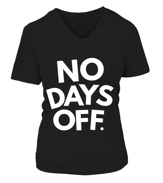 No Days OFF Shirt - Giggle Rich - 14