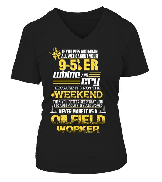 Don't Whine, You Are An Oilfield Worker Shirt - Giggle Rich - 12