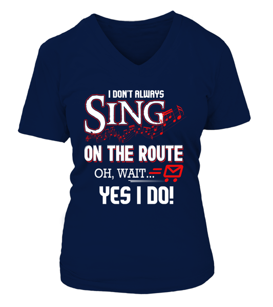 I don't Sing On The Route, OH, Wait.. Yes I Do! Shirt - Giggle Rich - 15