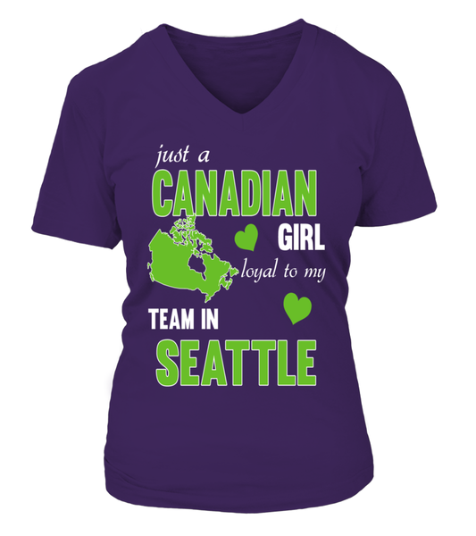 Just A Canadian Girl Loyal To My Team In SEATTLE
