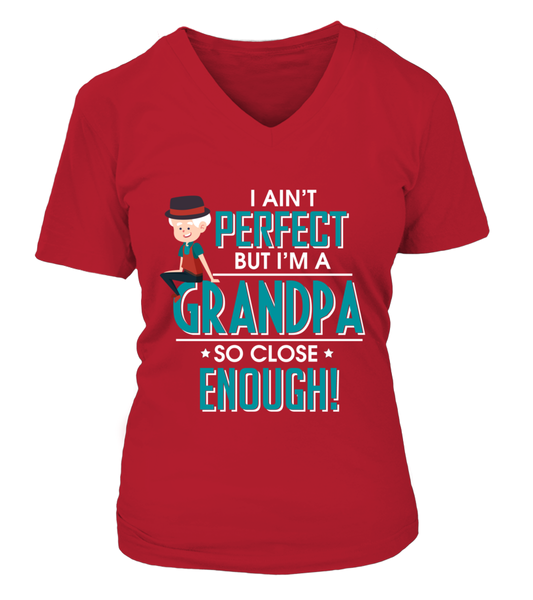 I Ain't Perfect But I'M A Grandpa - So Close Enough