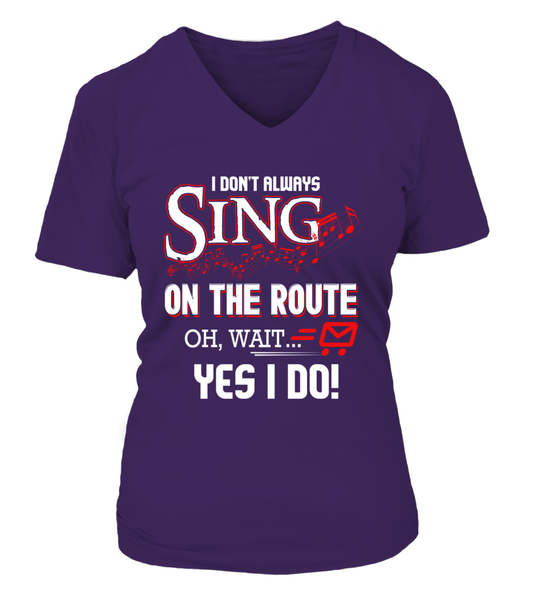 I don't Sing On The Route, OH, Wait.. Yes I Do! Shirt - Giggle Rich - 12