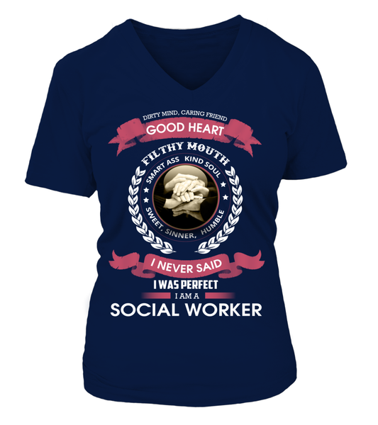 I Never Said I Was Perfect - I'm A Social Worker Shirt - Giggle Rich - 16