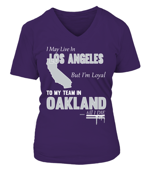 I May Live In Los Angeles But I'M Loyal To My Team In Oakland