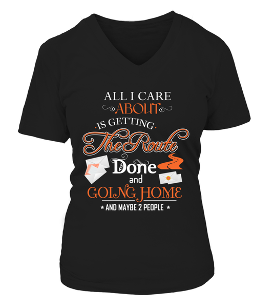 ALL I CARE ABOUT IS DELIVER MAIL AND GOING HOME Shirt - Giggle Rich - 13