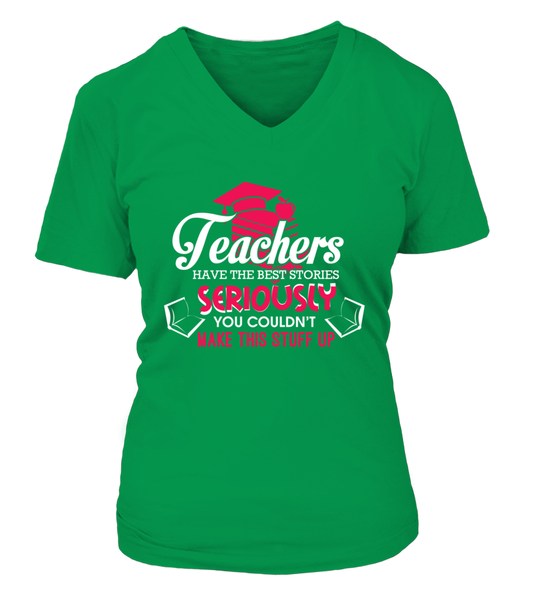 Teachers Have The Best Stories Shirt - Giggle Rich - 8