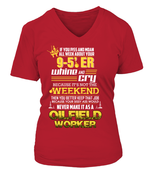 Don't Whine, You Are An Oilfield Worker Shirt - Giggle Rich - 13