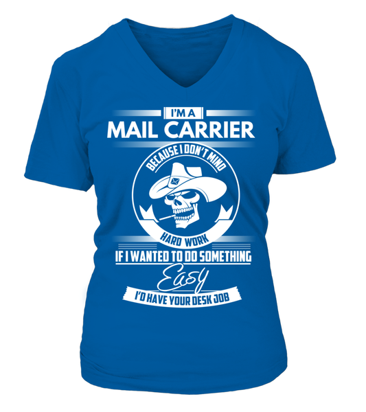 I'm A Mail Carrier Because I Don't Mind Hard Work Shirt - Giggle Rich - 11