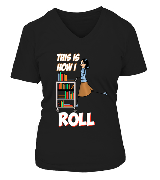 This Is How I Roll Shirt - Giggle Rich - 12