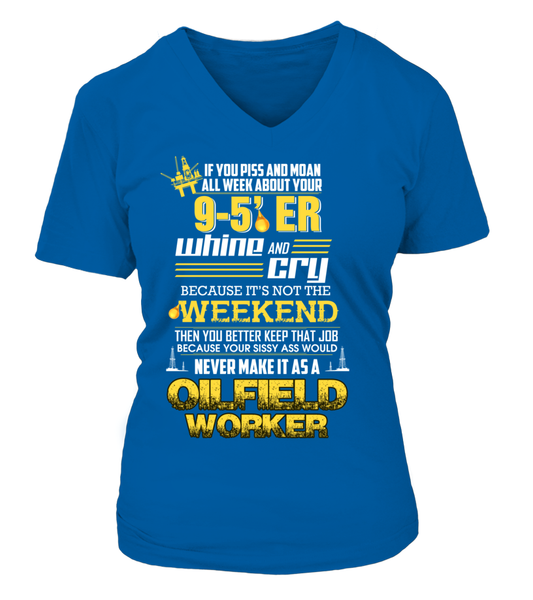 Don't Whine, You Are An Oilfield Worker Shirt - Giggle Rich - 16