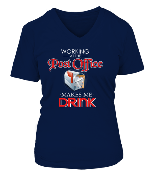 Working At The Post Office Makes Me Drink Shirt - Giggle Rich - 26