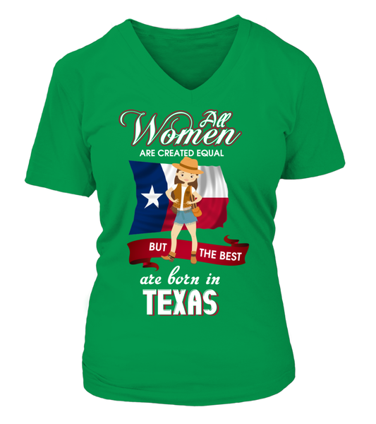 All Women Are Created Equal But The Best Are Born In Texas Shirt - Giggle Rich - 31