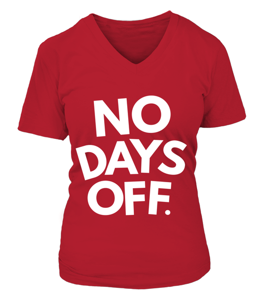 No Days OFF Shirt - Giggle Rich - 15