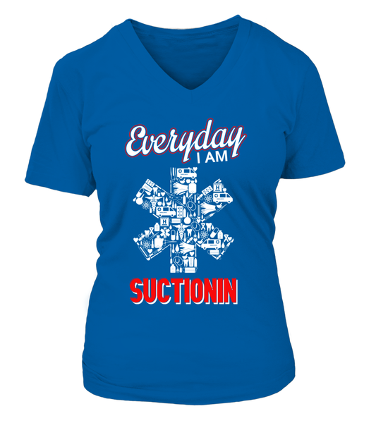 Everyday I Am Suctionin Shirt - Giggle Rich - 12
