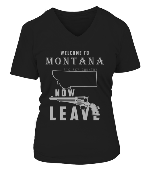 Welcome To Montana Big Sky Country Now Leave