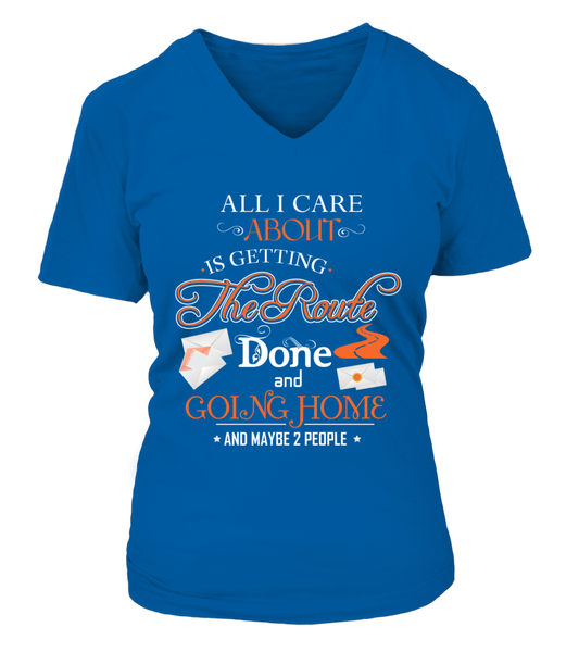 ALL I CARE ABOUT IS DELIVER MAIL AND GOING HOME Shirt - Giggle Rich - 17