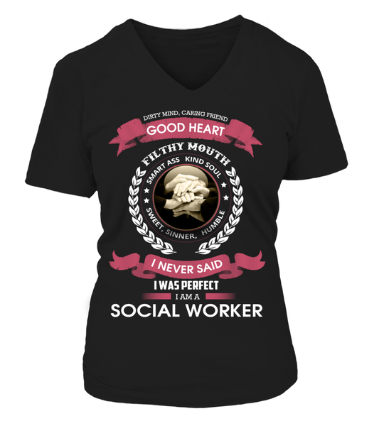 I Never Said I Was Perfect - I'm A Social Worker Shirt - Giggle Rich - 17