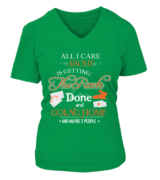 ALL I CARE ABOUT IS DELIVER MAIL AND GOING HOME Shirt - Giggle Rich - 16
