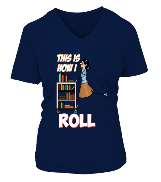 This Is How I Roll Shirt - Giggle Rich - 14