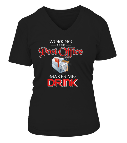 Working At The Post Office Makes Me Drink Shirt - Giggle Rich - 17