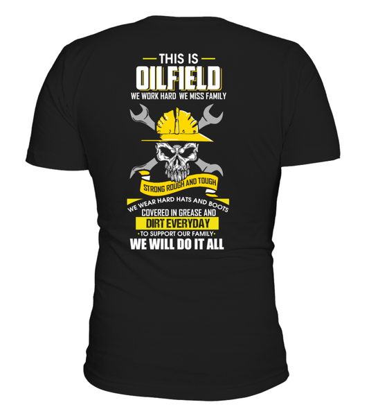 We Work Hard, We Miss Family. This Is OILFIELD Shirt - Giggle Rich - 4