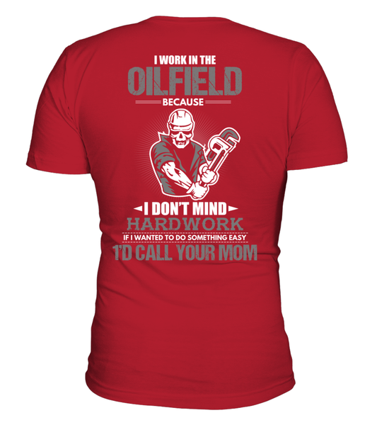I Don't Mind Hard work I Work In The Oilfield Shirt - Giggle Rich - 14