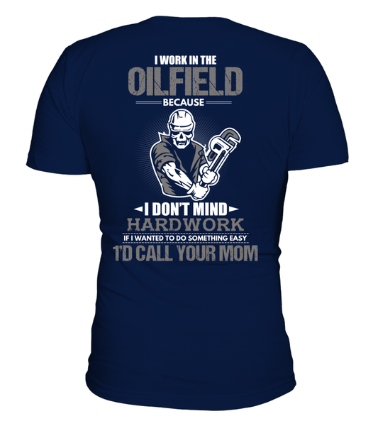 I Don't Mind Hard work I Work In The Oilfield Shirt - Giggle Rich - 2