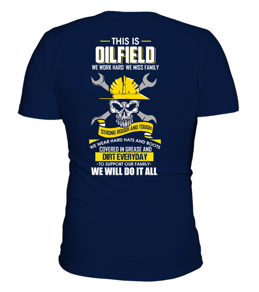 We Work Hard, We Miss Family. This Is OILFIELD Shirt - Giggle Rich - 10