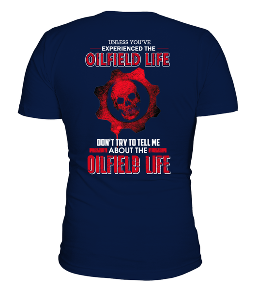 Don't Try To Tell Me About The Oilfield Life Shirt - Giggle Rich - 14