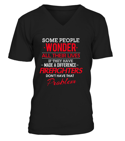 Firefighters Don't Have That Problem. Shirt - Giggle Rich - 8