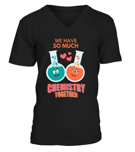 We Have So Much Chemistry Together Shirt - Giggle Rich - 9