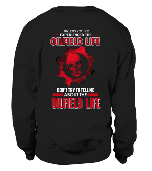 Don't Try To Tell Me About The Oilfield Life Shirt - Giggle Rich - 24
