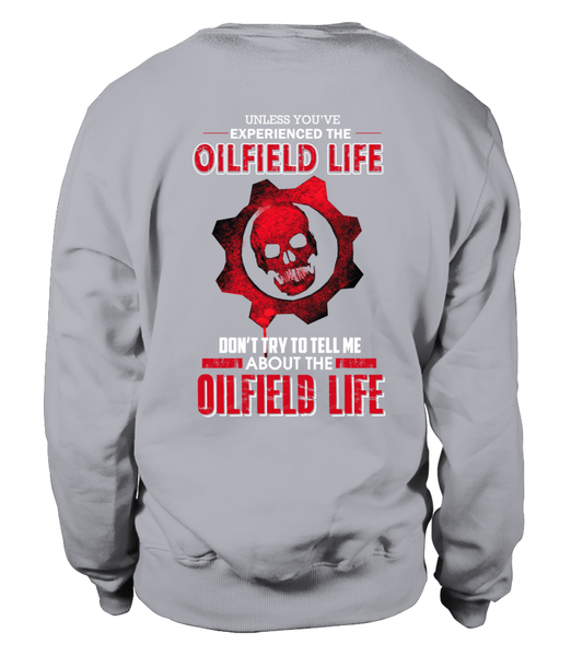 Don't Try To Tell Me About The Oilfield Life Shirt - Giggle Rich - 30