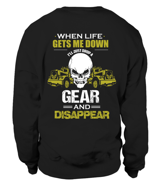 When Life Gets Me Down I'll Just A Drop  Gear And Disappear Shirt - Giggle Rich - 28
