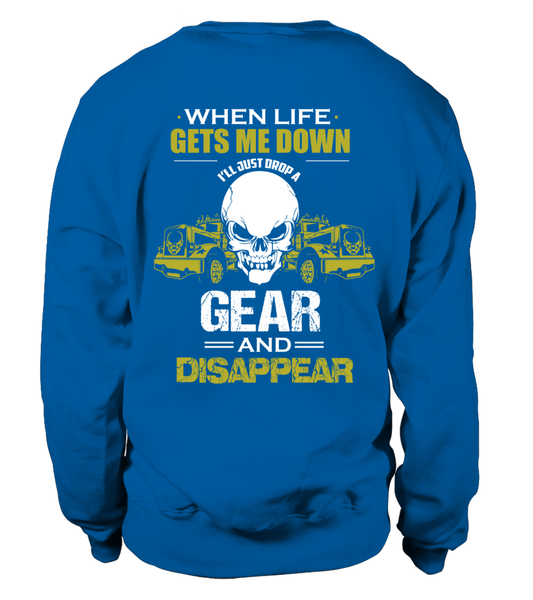 When Life Gets Me Down I'll Just A Drop  Gear And Disappear Shirt - Giggle Rich - 32