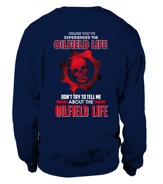 Don't Try To Tell Me About The Oilfield Life Shirt - Giggle Rich - 26