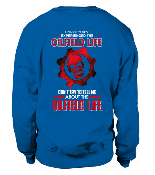 Don't Try To Tell Me About The Oilfield Life Shirt - Giggle Rich - 28