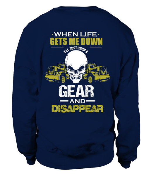 When Life Gets Me Down I'll Just A Drop  Gear And Disappear Shirt - Giggle Rich - 26