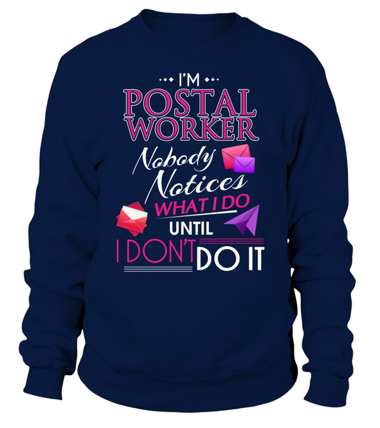 No Body Notices What I Do Until I Don't Do It- Postal Worker Shirt - Giggle Rich - 13