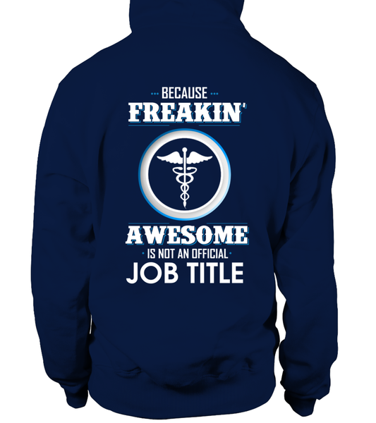 Because Freakin, Awesome Is Not An Official Job Title Shirt - Giggle Rich - 4