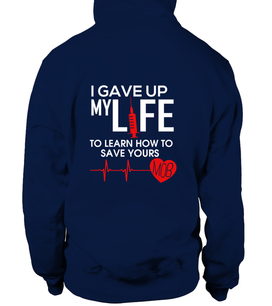 I Gave Up My Life To Learn How To Save Yours Shirt - Giggle Rich - 3