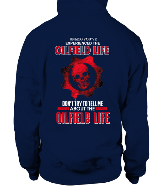 Don't Try To Tell Me About The Oilfield Life Shirt - Giggle Rich - 16